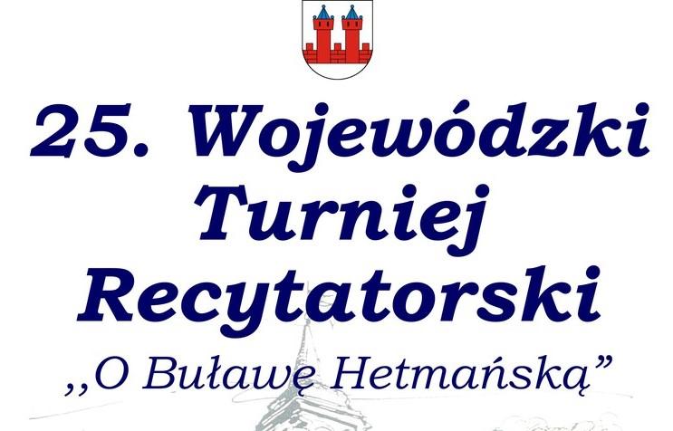 """XXV Wojewódzki Turniej Recytatorski  """"O Buławę Hetmańską"""""""